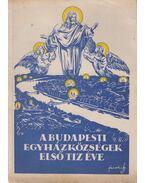 A budapesti egyházközségek első tiz éve - Dr. Mészáros János