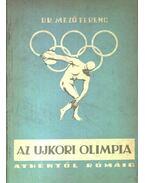 Az újkori olimpia - Dr. Mező Ferenc