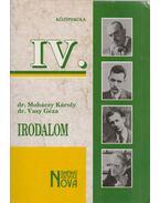Irodalom a középiskolák IV. osztály számára - Dr. Mohácsy Károly, Dr. Vasy Géza