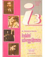 Irodalmi szöveggyűjtemény 3 - Dr. Mohácsy Károly