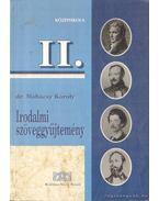 Irodalmi szöveggyűjtemény II. - Dr. Mohácsy Károly