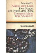 Anekdoten / Allerlei zum Lesen / Zwei Kinder, drei Nüsse, drei Diebe / Kurzgeschichten und Anekdoten - Dr. Móritz György