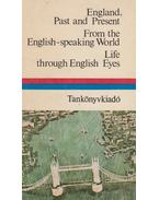 England, Past and Present / From the English-speaking World / Life through English Eyes - Dr. Móritz György