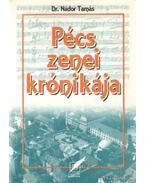 Pécs zenei krónikája - Dr. Nádor Tamás