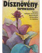 Dísznövénytermesztés - Dr. Nagy Béla