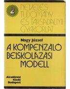 A kompenzáló beiskolázási modell - Dr. Nagy József