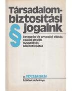 Társadalombiztosítási jogaink - Dr. Nagy József, Dr Molnár József