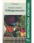 Haszonkert a ház körül zöldségtermesztés - Dr. Nagy József