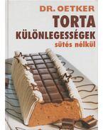 Torta különlegességek sütés nélkül - Dr. Oetker
