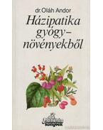 Házipatika gyógynövényekből - Dr. Oláh Andor