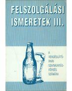 Felszolgálási ismeretek III. - Dr. Oláh Péter