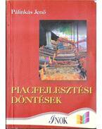 Piacfejlesztési döntések - Dr. Pálinkás Jenő