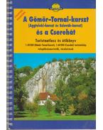 Gömör-Tornai-karszt és Cserehát turistakalauz és útikönyv 1:40 000 - Dr. Papp-Váry Árpád