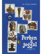 Perben a joggal - Dr. Petrik Ferenc