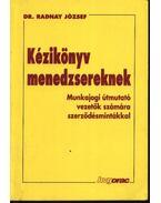 Kézikönyv menedzsereknek - Dr. Radnay József