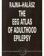 The EEG Atlas of Adulthood Epilepsy - Dr. Rajna Péter, Dr. Halász Péter
