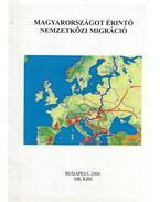Magyarországot érintő nemzetközi migráció - Dr. Ritecz Mária, Dr. Rédei Mária, Dr. Sallai János, Dr. Teke András