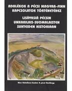 Adalékok a pécsi magyar-finn kapcsolatok történetéhez - Dr. Romváry Ferenc (szerk.)