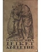 Lelket az életbe - Dr. Schmiedt Béla
