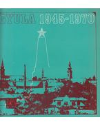 Gyula 1945-70 - Dr. Szabó Ferenc