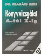 Könyvvizsgálat A-tól Z-ig - Dr. Szakács Imre