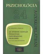 Az otthoni tanulás pedagógiai- pszichológiai problémái - Dr. Szekeres Józsefné