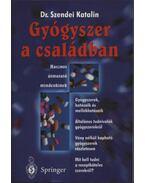 Gyógyszer a családban - Dr. Szendei Katalin