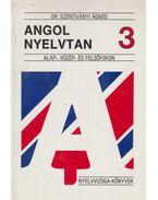 Angol nyelvtan 3. - Alap-, közép- és felsőfokon - Dr. Szentiványi Ágnes