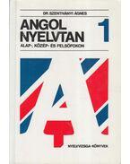 Angol nyelvtan alap-, közép- és felsőfokon 1 - Dr. Szentiványi Ágnes