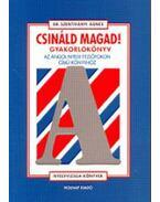 Csináld magad! - Gyakorlókönyv - Az angol nyelv felsőfokon című könyvhöz - Dr. Szentiványi Ágnes
