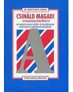 Csináld magad! Gyakorlókönyv az angol nyelv közép- és felsőf. könyvhöz - Az angol nyelv közép- és felsőfokon című könyv középfokú részéhez - Dr. Szentiványi Ágnes