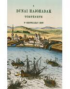 A dunai hajóhadak története - Dr. Szentkláray Jenő