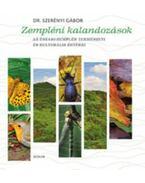 Zempléni kalandozások - Az Északi-Zemplén természeti és kulturális értékei - Dr. Szerényi Gábor