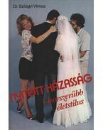 Nyitott házasság, korszerűbb életstílus - Dr. Szilágyi Vilmos
