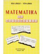 Matematika és mathematica - Dr. Szili László, Tóth János