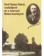 Gróf Bolza Pálról, családjáról és a szarvasi Bolza-kastélyról - Dr. Szilvássy László
