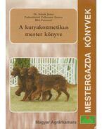 A kutyakozmetikus mester könyve - Dr. Szinák János, Farkasháziné Folkmann Zsuzsa, Bíró Ferencné