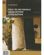 Föld- és vályogfalú házak építése és felújítása - Dr. Szűcs Miklós