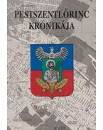 Pestszentlőrinc krónikája - Dr. Téglás Tivadar (szerk.)