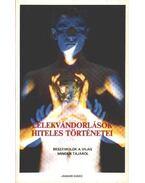 Lélekvándorlások hiteles történetei - Dr. Telkes József, Haas László