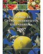 Zöldség- és gyümölcstermesztők kalendáriuma 2007 - Dr. Timon Béla, Dr. Véghelyi Klára, Dr. Terbe István