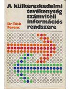 A külkereskedelmi tevékenység számviteli információs rendszere - Dr. Tóth Ferenc