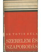 Szerelem és szaporodás - Dr. Totis Béla