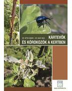 Kártevők és kórokozók a kertben - 2., javított, bővített kiadás - dr. Vétek Gábor, dr. Nagy Géza