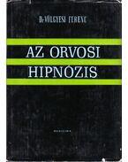 Az orvosi hipnózis - Dr. Völgyesi Ferenc