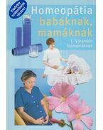 Homeopátia babáknak, mamáknak I. - Dr.Zarándi Ildikó
