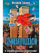 Uzsoracivilizáció III.kötet - Drábik János