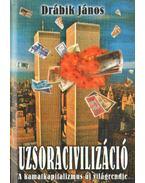 Uzsoracivilizáció I. kötet - Drábik János