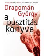 A pusztítás könyve - Dragomán György