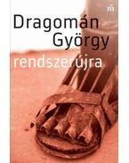 Rendszerújra - Dragomán György